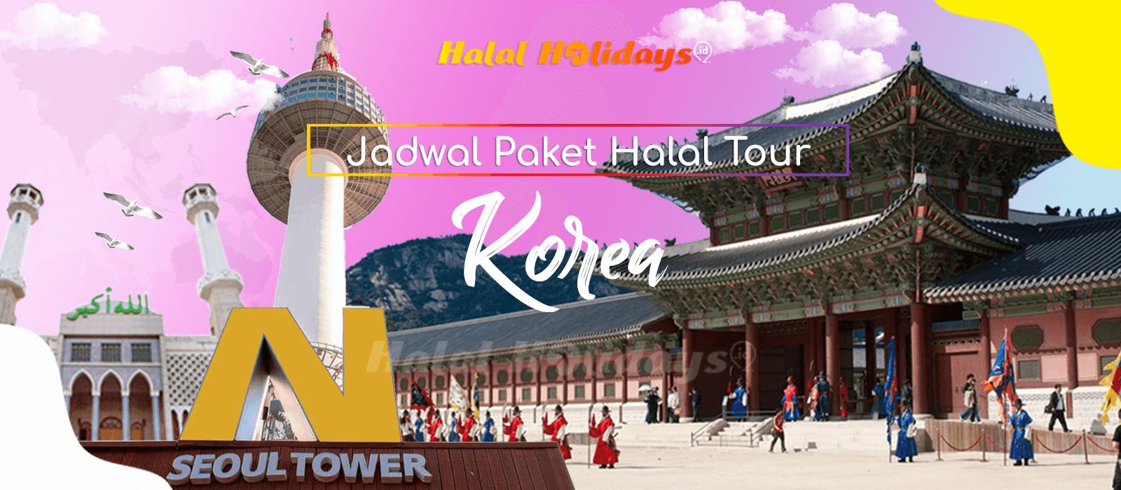 Paket Wisata Halal Tour Korea Selatan Tahun 2022 2023