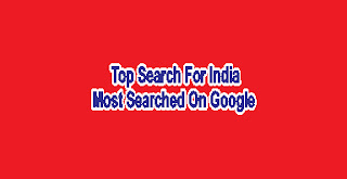 Most Searched On Google, GoogleTop Searches