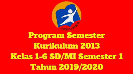 Program Semester Kurikulum 2013 Kelas 1-6 SD/MI Semester 1 Tahun 2019/2020 - Mutu Guruku