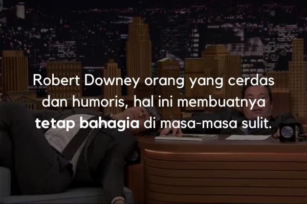 Robert Downey adalah orang yang jenaka dan humoris