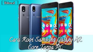 Cara Mudah Root Samsung A2 Core Tanpa PC