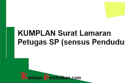 Kumpulan Surat Lamaran Petugas SP (sensus Penduduk) Gaji 3jt/Bulan