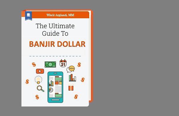 Banjir Dolar - eBook Panduan Lengkap Mendapatkan Uang dari Internet