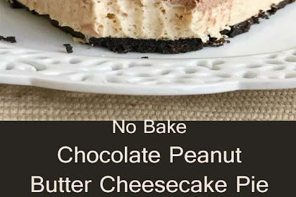 No Bake Chocolate Peanut Butter Cheesecake Pie