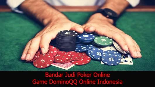Bandar Judi Poker Online Game DominoQQ Online Indonesia