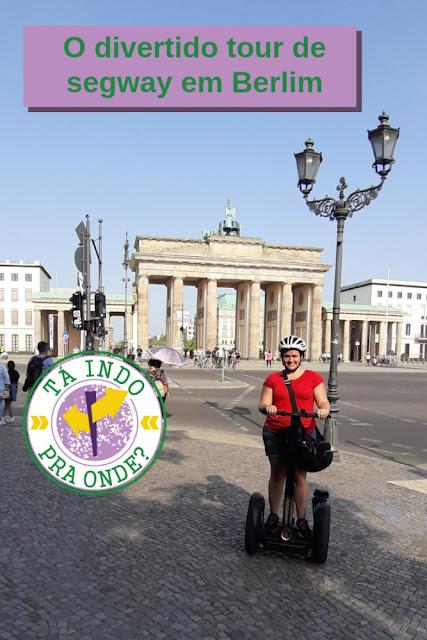Tour de Segway em Berlim - jeito bem divertido de conhecer o básico da capital alemã