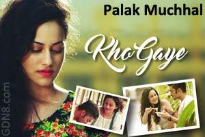 KHO GAYE - Palak Muchhal - New Indipop 2016