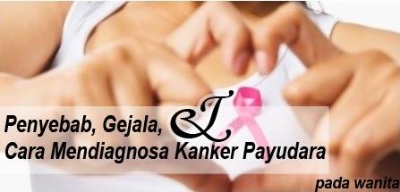Penyakit kanker payudara sanggup mengancam setiap perempuan seiring bertambahnya usia Penyebab, Gejala, dan Cara Mendiagnosa Kanker Payudara Pada Wanita