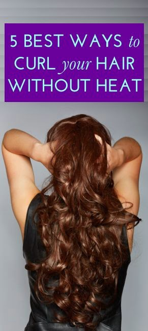 Best Ways To Curl Your Hair Without a Curling Iron #hair