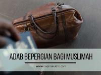 Adab Muslimah Ketika Bepergian