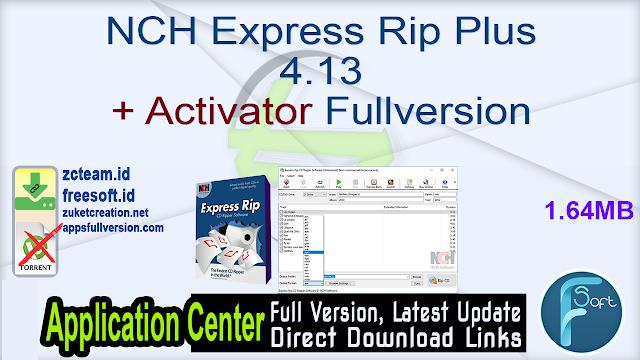 NCH Express Rip Plus 4.13 + Activator Fullversion