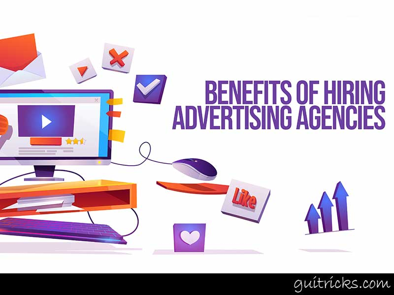 Benefits Of Hiring Advertising Agencies