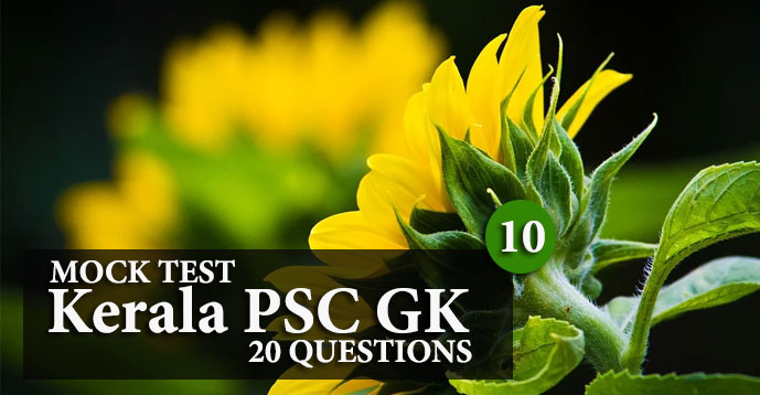 Kerala PSC GK   20 Question Mock Test   Set - 10