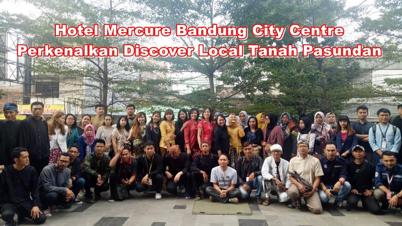 Hotel Mercure Bandung City Centre Perkenalkan Discover Local Tanah Pasundan