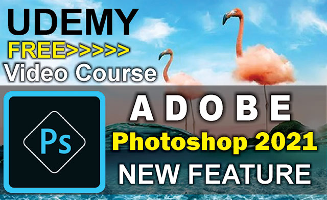 Udemy - Photoshop 2021 New Feature Video Course Free Download