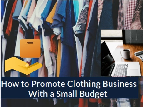 How to promote clothing business with a small budget