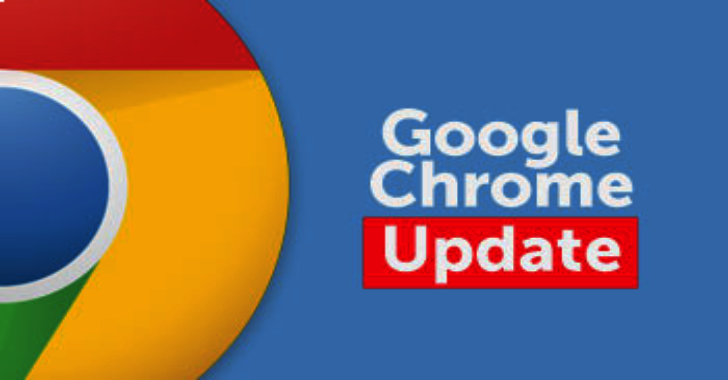 Google Chrome Receives Security Fix Update for Windows, Mac & Linux