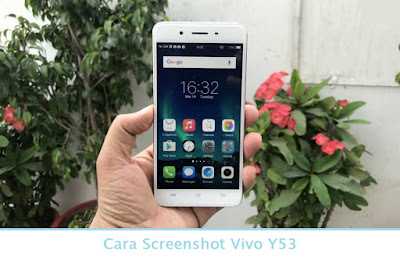 Cara Screenshot Vivo Y53 (Termudah.com)