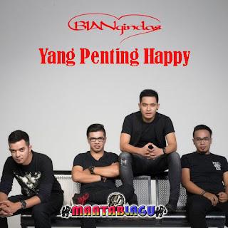 Lagu Bian Gindas Yang Penting Happy Mp3 Free Download, Kumpulan Lagu Bian Gindas Terbaru, Lagu Bian Gindas Terbaru 2017