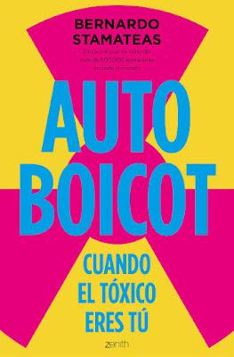 LIBRO - Autoboicot : Bernardo Stamateas Cuando el tóxico eres tú (Zenith - 7 Febrero 2017) Edición papel & digital ebook kindle AUTOAYUDA | Comprar en Amazon España