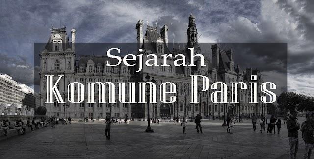 Komune Paris, Bukti Keberhasilan Kelas Pekerja Menyingkirkan Kaum Borjuis dan Militer