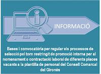 Bases i convocatòria per regular els processos de selecció pel torn restringit de promoció interna per al nomenament o contractació laboral de diferents places vacants a la plantilla de personal del Consell Comarcal del Gironès