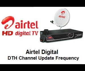 Airtel Digital TV DTH Channel List of Update Frequency