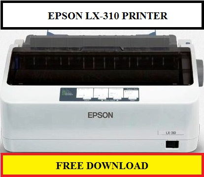 Driver Printer Epson LX-310, Free Download for Windows