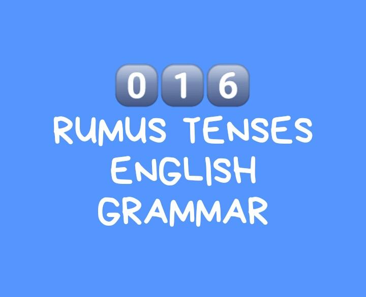 Rumus 16 Tenses Tata Bahasa Inggris