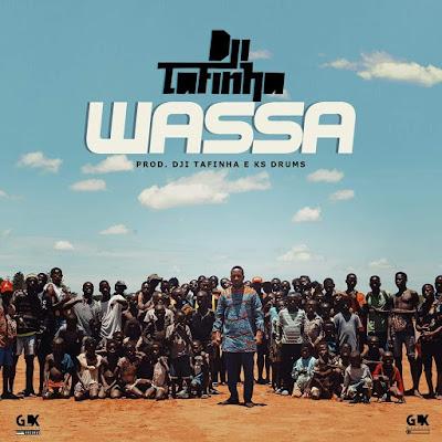 Dji Tafinha - Wassa BAIXAR MUSICA