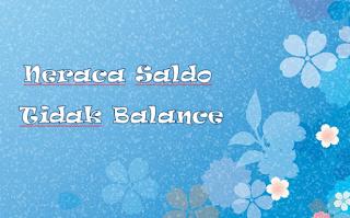 Penyebab Neraca Saldo Tidak Balance