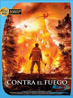 Contra el Fuego (2020) BRRip [1080p] Latino [GoogleDrive] PGD