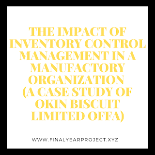 https://www.finalyearproject.xyz/2020/03/the-impact-of-inventory-control.html