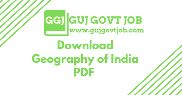 Download Geography of India PDF and Notes from GujGovtJob