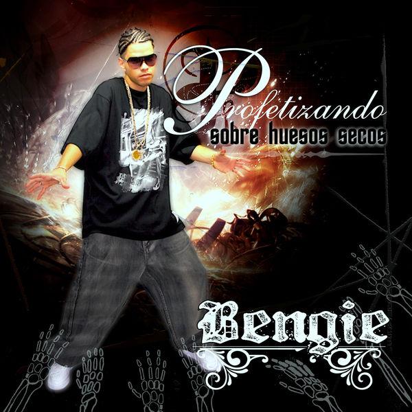 Bengie – Profetizando Sobre Huesos Secos 2007