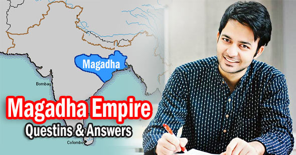 Magadha Empire Questions and Answers