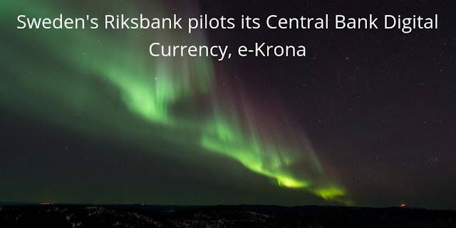 Sweden's Riksbank pilots its Central Bank Digital Currency, e-Krona