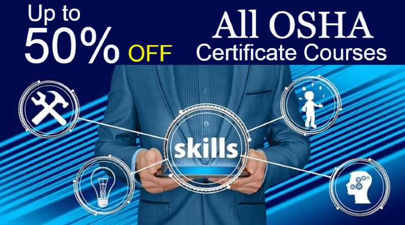 50% off on all OSHA health and safety certificate courses, get extra discount on OSHA safety training