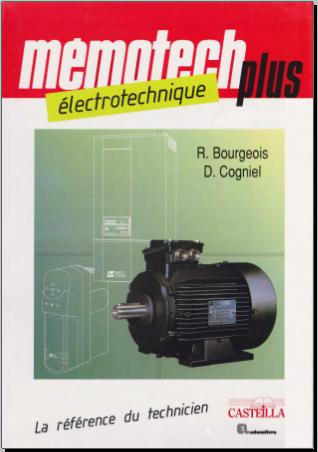 Livre : Mémotech plus - Electrotechnique La référence du technicien, René Bourgeois PDF