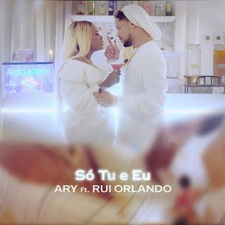 Ary Feat  Rui Orlando - Só Tu e Eu (Zouk) Download Mp3