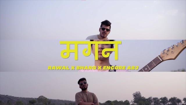 RAWAL x Bharg x Encore ABJ - MAGAN SONG LYRICS