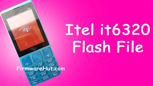 Itel it6320 Flash File 6531A Tested (Official Stock Rom)