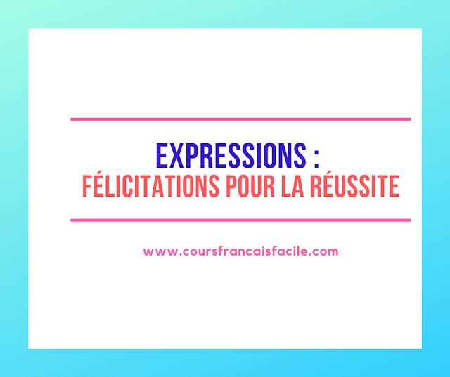 Expressions : félicitations pour la réussite