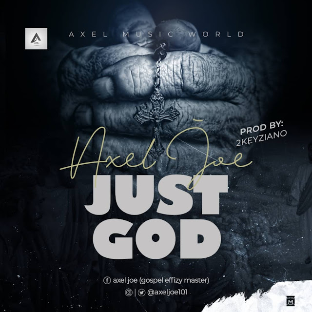 Axel Joe – Just God