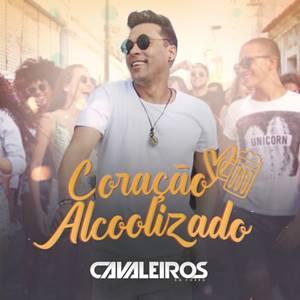 Baixar Música Coração Alcoolizado - Cavaleiros do Forró Mp3