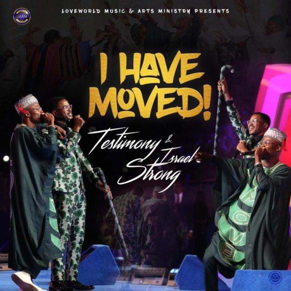 Testimony Jaga - I Have Moved Audio