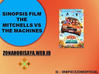 Sinopsis Film Terbaru 2021 The Mitchells vs the Machines
