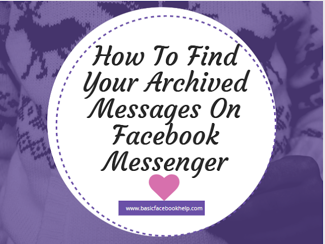 How To Find Your Archived Messages On Facebook Messenger