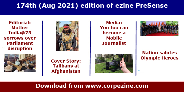 74th (August 2021) edition of eMagazine PreSense | Editorial on Parliament disruption  + Cover Story on Talibans in Afghanistan + How to become Mobile Journalist + Olympics 2021 + Impact of 20 minutes Silence + Launch of eBooks + Prince Cartoon + Many more