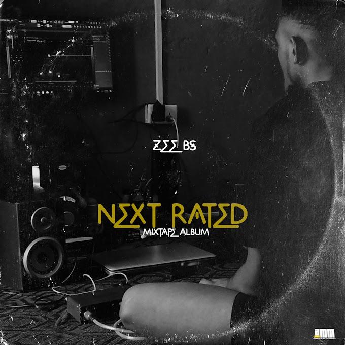 Album: Zee Bs - Next Rated Mixtape / @iam_zee_bs / @afrohypmusicmgt